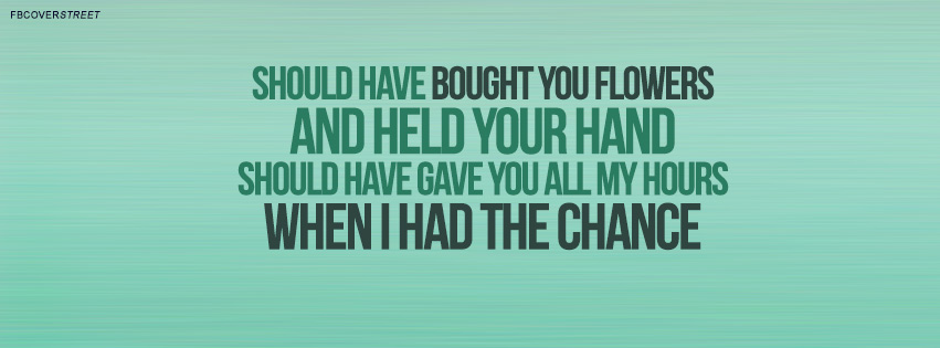 Bruno Mars When I Was Your Man Quote  Facebook Cover
