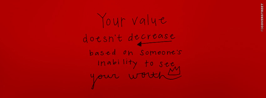 Your Value Doesnt Decrease Facebook Cover Fbcoverstreetcom