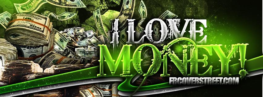 I Love Money Facebook Cover