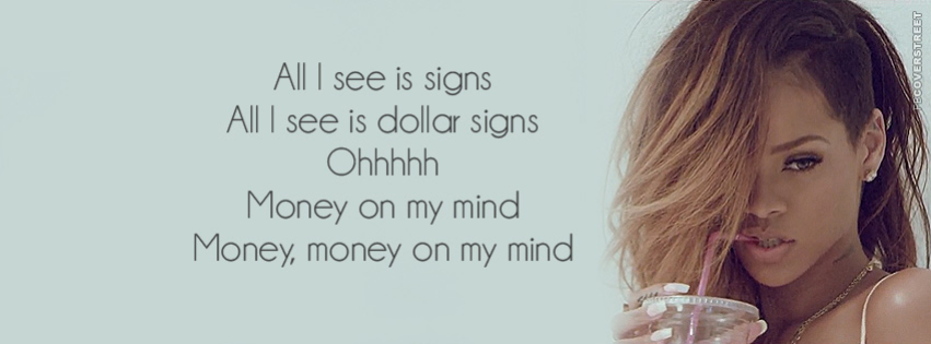 All I See Is Signs Rihanna Lyrics Quote  Facebook cover