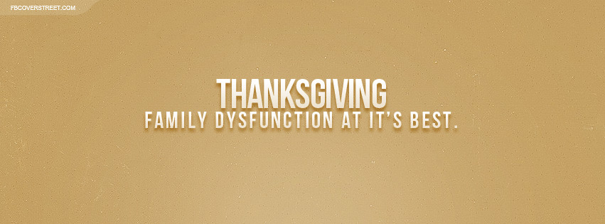 Thanksgiving Family Dysfunction Facebook Cover Fbcoverstreet Com