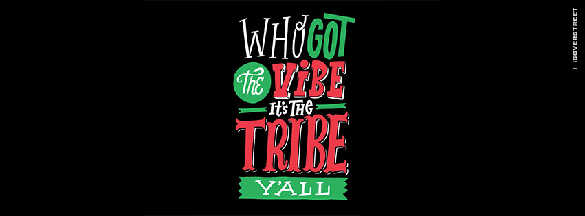 Its The Tribe Yall  Facebook cover
