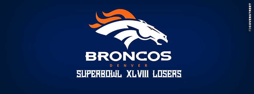 Denver Broncos Superbowl XLVIII Losers Cover Football NFL  Facebook cover