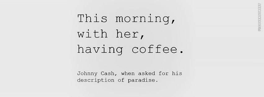 This Morning With Her Johnny Cash Quote  Facebook cover