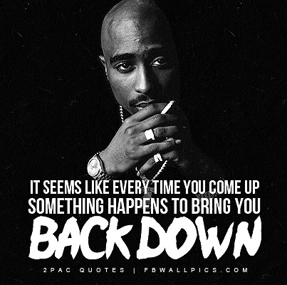 2pac Everytime You Come Up Quote Facebook Picture Fbcoverstreet