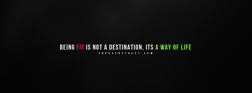 Being Fit Is A Way of Life Facebook Cover