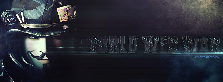 Anonymous World Web War Facebook Cover