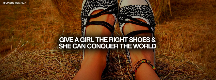 Give A Girl The Right Shoes Quote Facebook cover