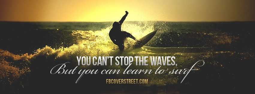 Can't Stop The Waves Facebook Cover