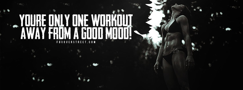 One Workout Away From A Good Mood Facebook cover
