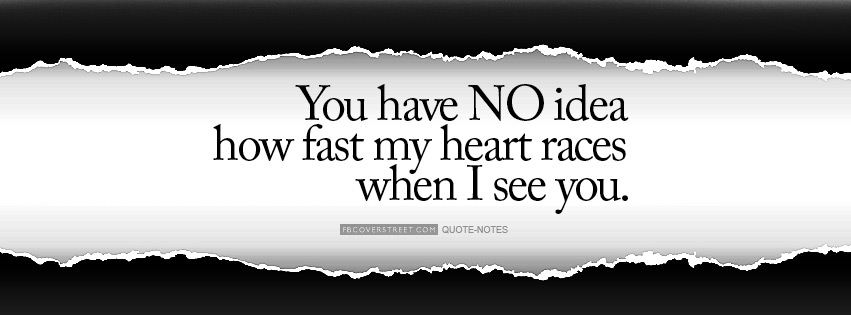 My Heart Races When I See YOu Facebook cover