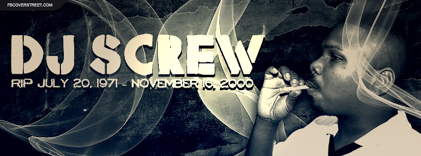 RIP DJ Screw Facebook Cover