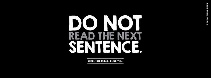 Do Not Read The Next Sentence  Facebook Cover