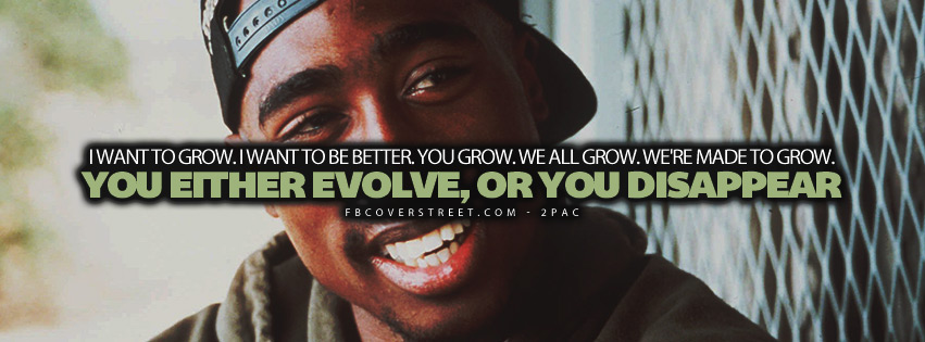 Evolve or Disappear 2pac Quote  Facebook cover