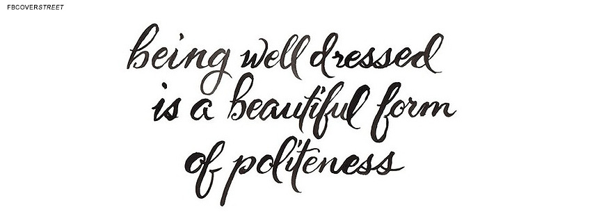 Being Well Dressed Quote  Facebook cover