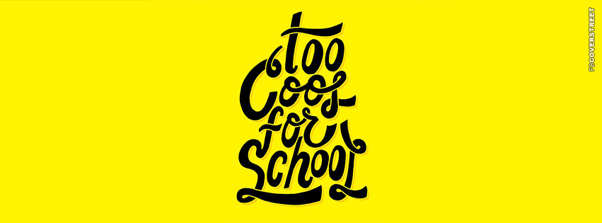 Too Cool For School  Facebook cover