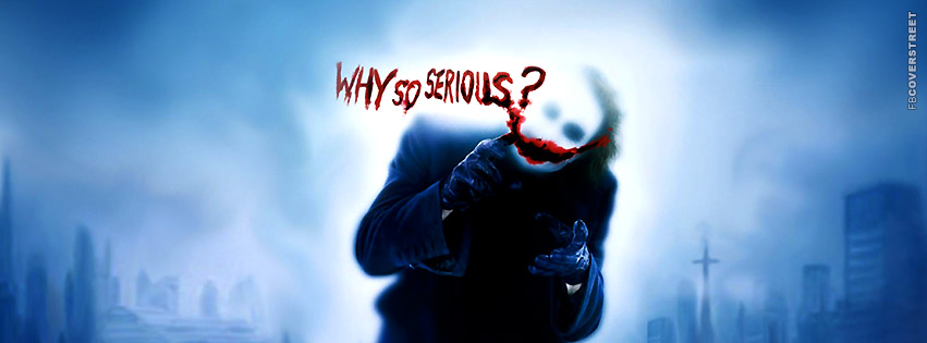Why So Serious Joker The Dark Knight Facebook Cover