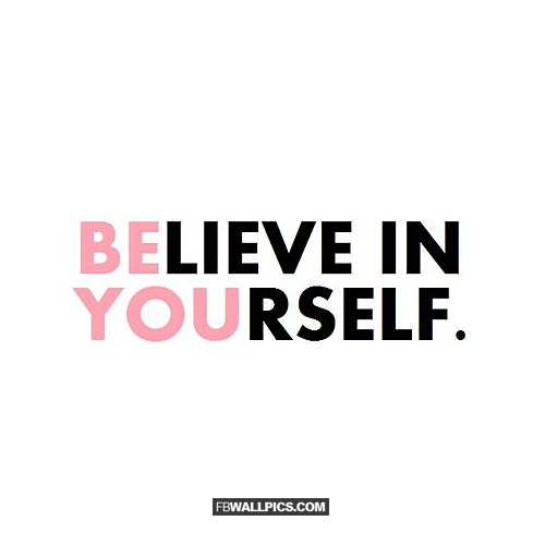 Be You Believe In Yourself  Facebook Pic