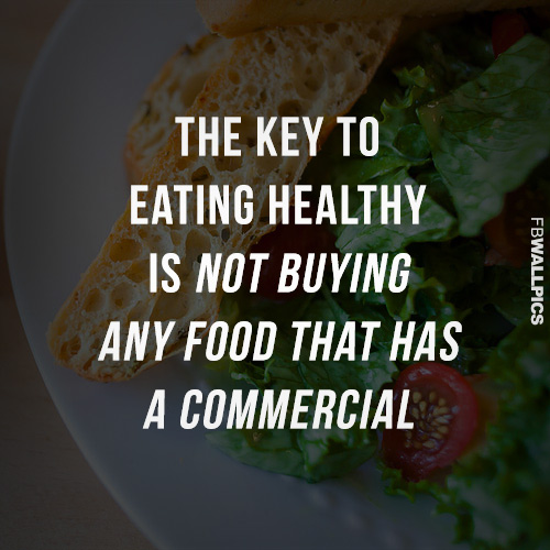 Dont Buy Food That Has Commercials Healthy Eating Fitness Quote Facebook picture