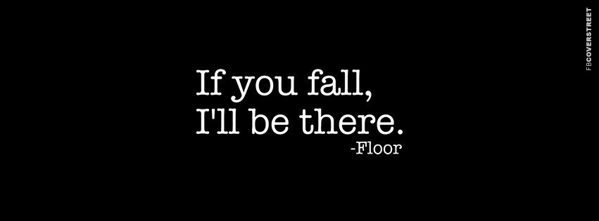If You Fall Ill Be There  Facebook Cover