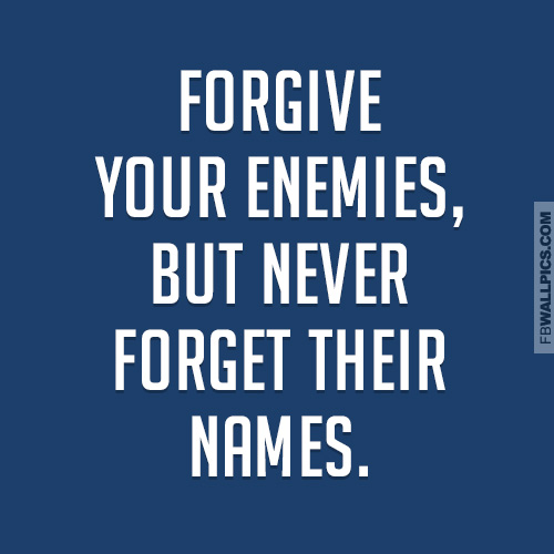 Forgive Your Enemies Quote Facebook picture