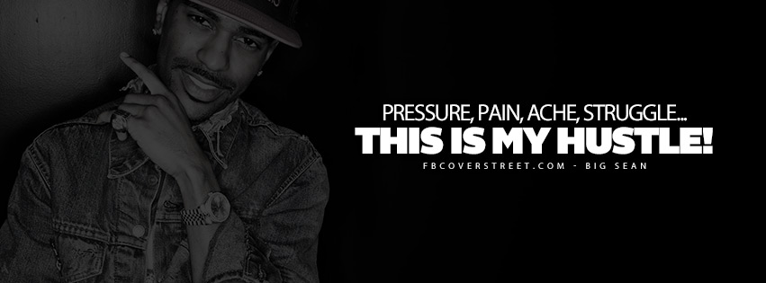 This Is My Hustle Big Sean Quote  Facebook cover