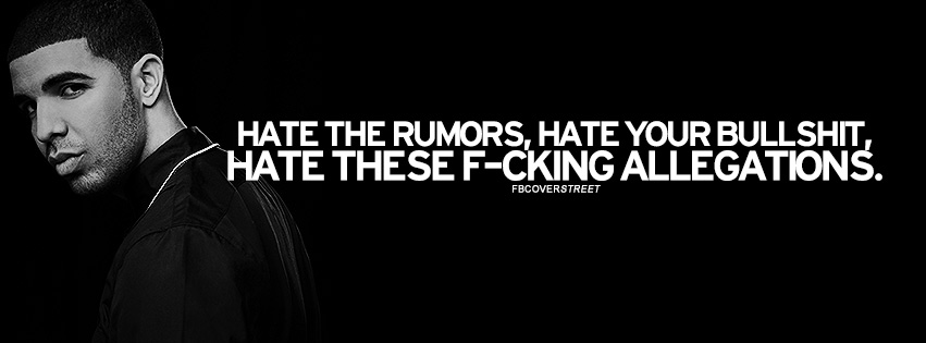 Hate The Rumors Drake Quote Facebook Cover