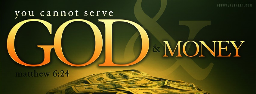 You Cannot Serve God & Money Facebook Cover