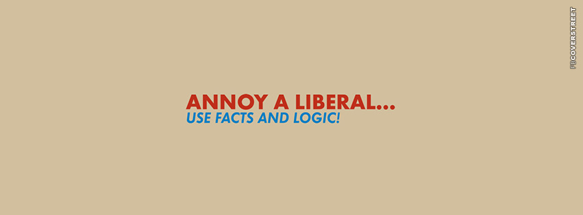 Annoy A Liberal  Facebook cover