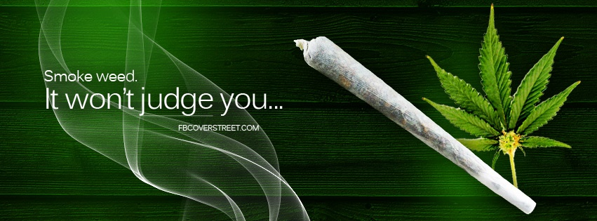 Weed Doesn't Judge Me Facebook Cover