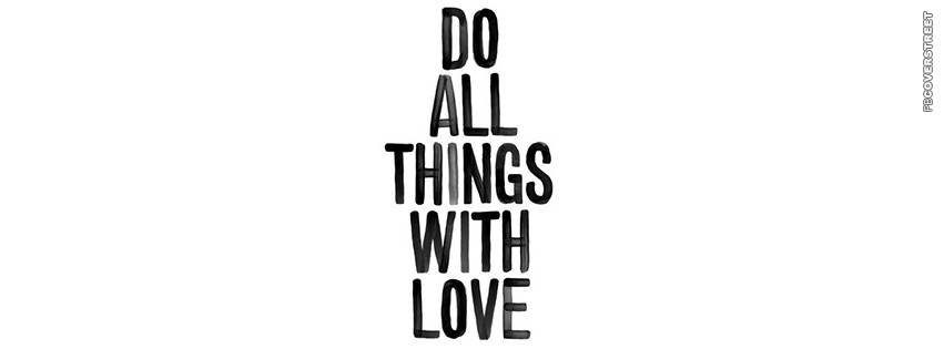 Do All Things With Love  Facebook cover