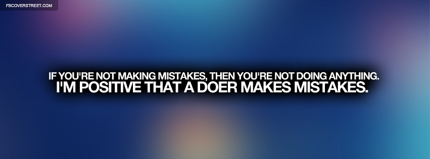 Doers Make Mistakes Quote Facebook Cover