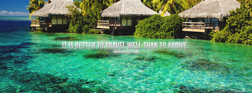 It Is Better To Travel Well Buddha Quote Facebook cover