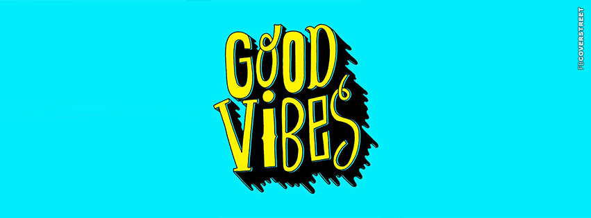Good Vibes  Facebook cover