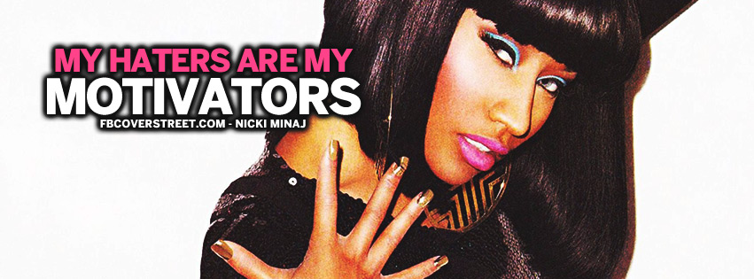 Haters Are My Motivators Nicki Minaj Quote Facebook cover