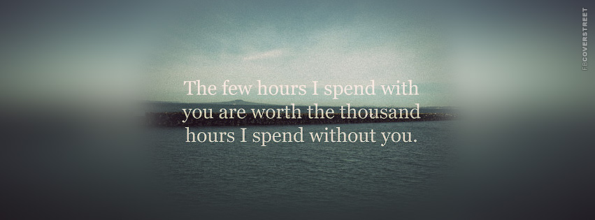 The Few Hours I Spend With You  Facebook cover