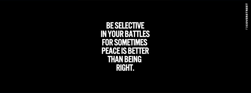 Be Selective In Your Battles  Facebook cover