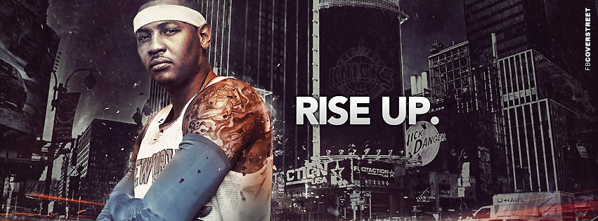 New York Knicks Carmelo Anthony Rise Up  Facebook Cover