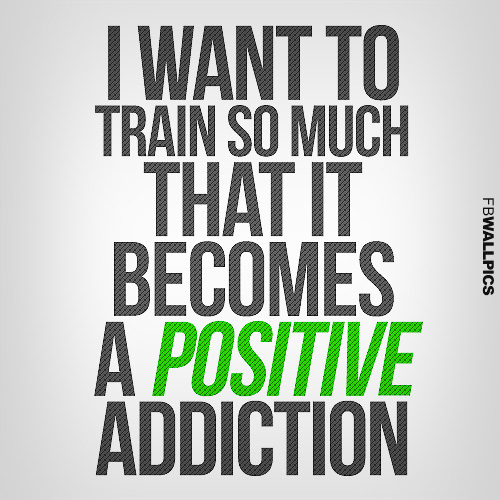 Positive Training Addiction Fitness Quote Facebook picture