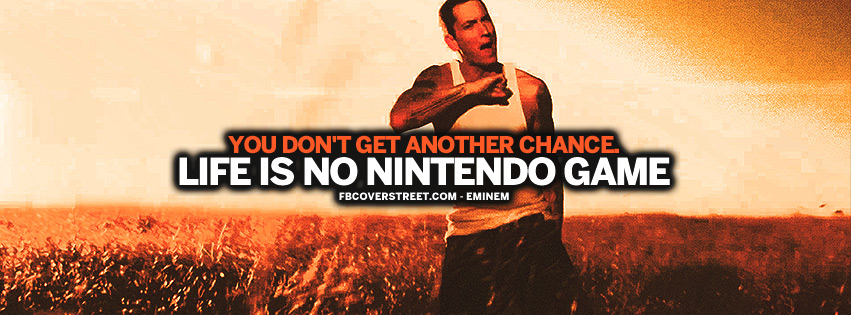 Life Is No Nintendo Game Eminem Quote 2 Facebook Cover