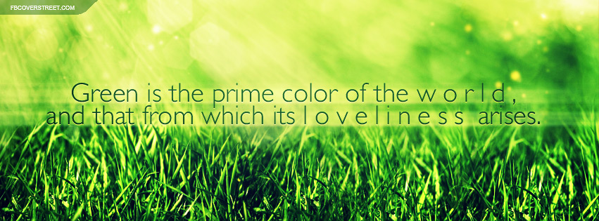 Green Is The Prime Color of The World Quote Facebook Cover