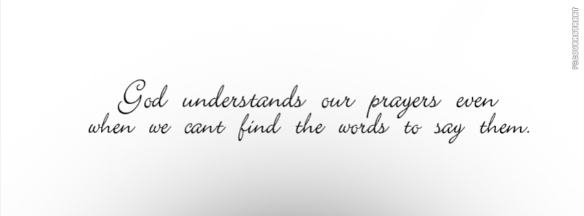 God Understands Our Prayer  Facebook cover
