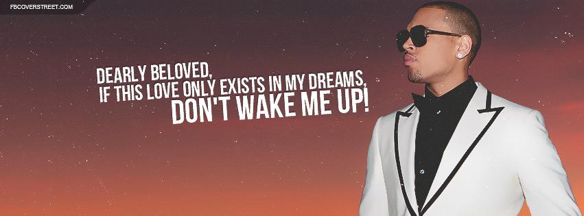 Chris Brown Dont Wake Me Up Lyrics Facebook cover