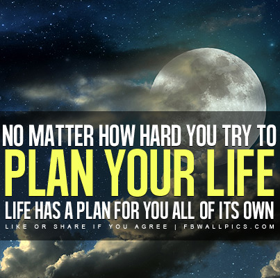 Life Has A Plan of Its Own Quote Facebook picture