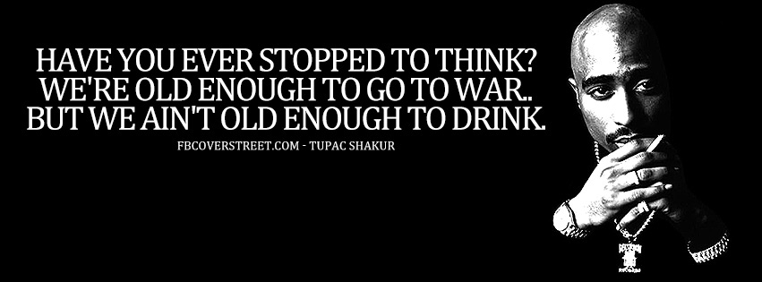 Old Enough To Go War Tupac Shakur Quote Facebook Cover
