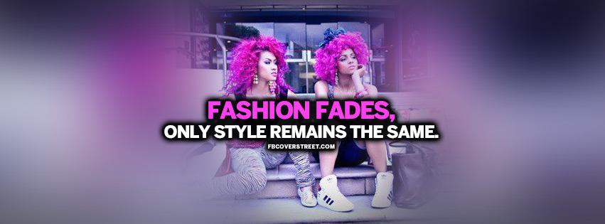 Fashion Fades Quote  Facebook Cover