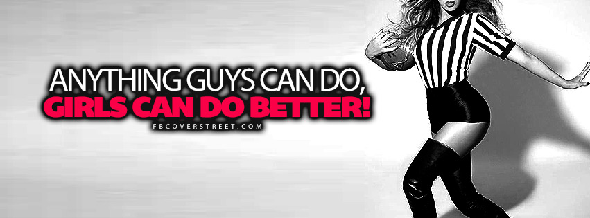 Girls Can Do Better Quote  Facebook cover