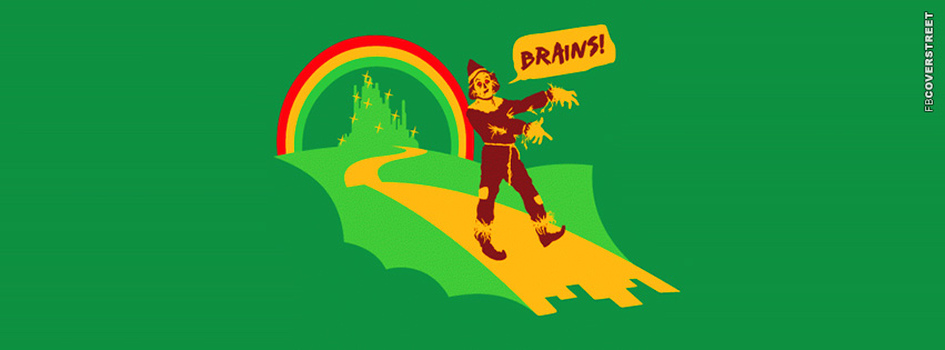 Brains Scarecrow Wizard of Oz  Facebook cover