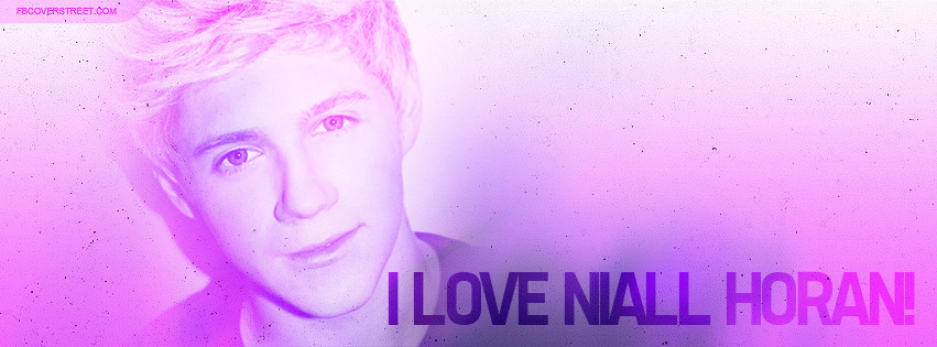I Love Niall Horan Facebook cover