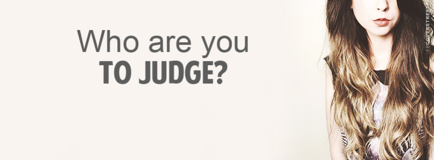 Who Are You To Judge  Facebook cover